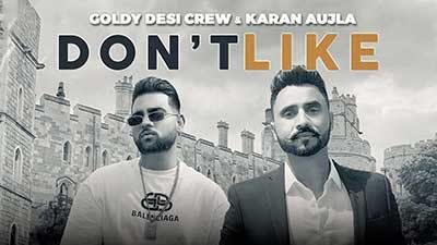 Don't Like Lyrics – Karan Aujla | Goldy Desi Crew