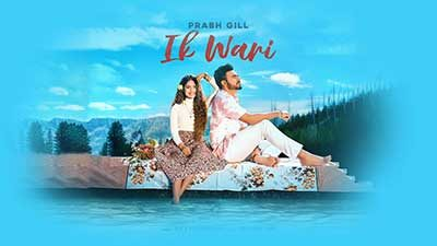 Ik Wari Lyrics – Prabh Gill