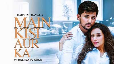 Main-Kisi-Aur-Ka-lyrics-English-Darshan-Raval