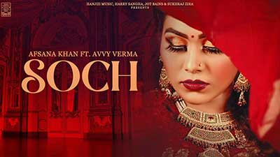 SOCH-lyrics-Afsana-Khan-&-Avvy