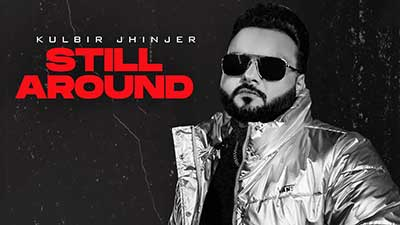 Still-Around-(Gucci-da-Sapp)-Kulbir-Jhinjer-lyrics