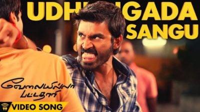 Udhungada Sangu Lyrics Translation – Velaiyilla Pattathari