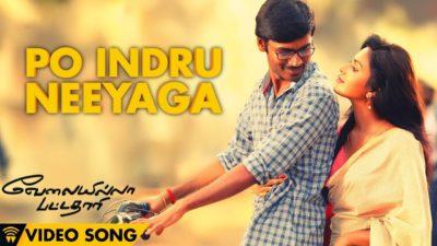 Po Indru Neeyaga Lyrics Translation – Velaiyilla Pattathari (Movie)