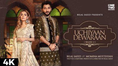 Uchiyaan Dewaraan (Baari 2) Bilal Saeed & Momina Mustehsan