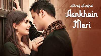 Aankhein-Meri-Song-lyrics-Shrey-Singhal