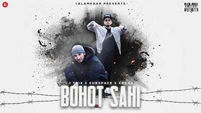 Bohot Sahi Lyrics – J Trix Ft. Kr$na & Subspace
