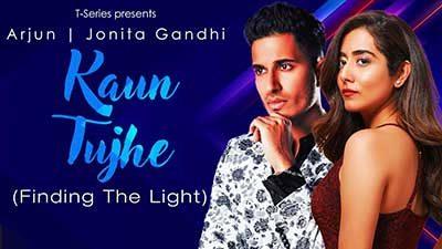 Kaun-Tujhe-Finding-The-Light-lyrics-Arjun-Jonita-Gandhi