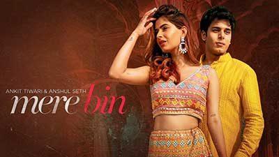 Mere Bin Lyrics – Ankit Tiwari & Anshul Seth