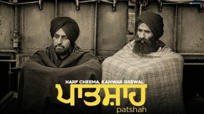 Patshah Lyrics – Harf Cheema | Kanwar Grewal