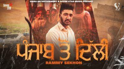 Punjab Ton Delhi Lyrics –  Rammy Sekhon