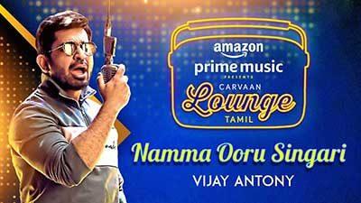 Namma Ooru Singari Lyrics – Carvaan Lounge (Tamil)  | Vijay Antony