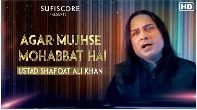 Agar Mujhse Mohabbat Hai Lyrics – Ustad Shafqat Ali Khan