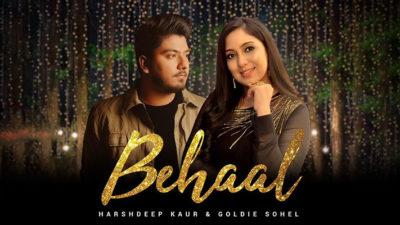 Behaal Lyrics – Harshdeep Kaur Ft. Goldie Sohel