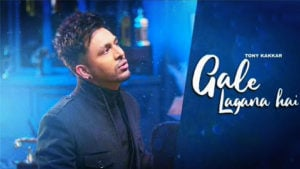 Gale-Lagana-Hai-Lyrics-Neha-Kakkar-Tony-Kakkar