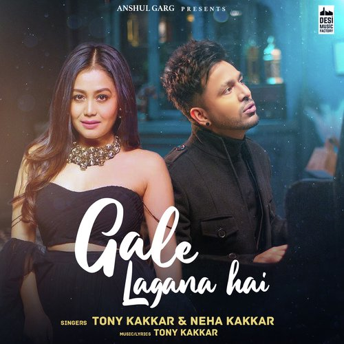 Gale Lagana Hai Tony Kakkar Neha Kakkar lyrics English