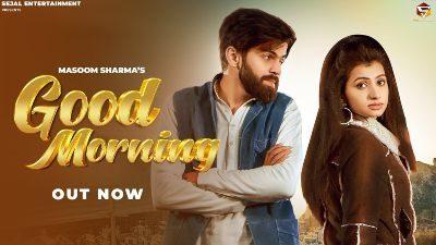 Good Morning Lyrics – Masoom Sharama, Manisha Sharma