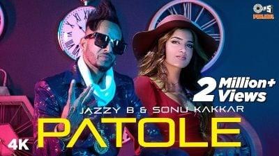 PATOLE Lyrics – JAZZY B, Sonu Kakkar