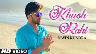 Khush Rahi Lyrics – Navin Kundra