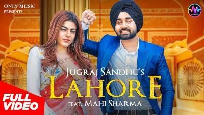 LAHORE Lyrics – Jugraj Sandhu, Mahi Sharma