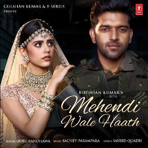 Mehendi Wale Haath (Feat. Sanjana Sanghi) lyrics English Guru Randhawa