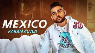 Mexico Lyrics – Karan Aujla