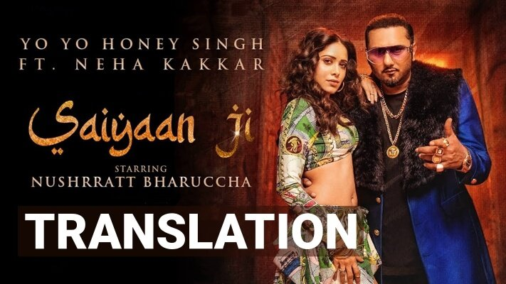 Saiyaan Ji Yo Yo Honey Singh Neha Kakkar lyrics translation