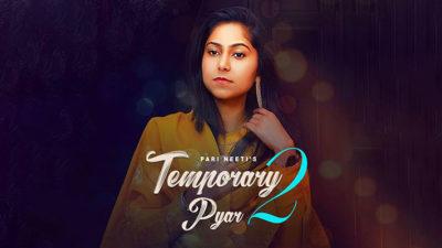 Temporary Pyar (Part 2) Female Side Lyrics – Pari Neet   Kaka