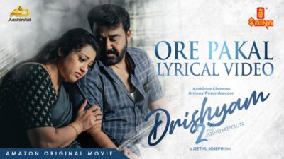 Ore Pakal Lyrics – Drishyam 2   by Zonobia Safar