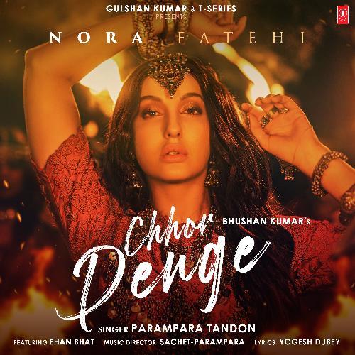Chhor Denge lyrics Nora Fatehi English translation Parampara chod chor