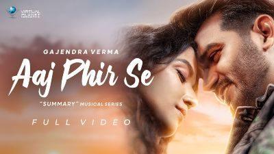 Aaj Phir Se Lyrics – Gajendra Verma