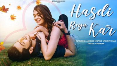 Hasdi-Reya-Kar-lyrics-Gurnazar-Abhishek-Nigam