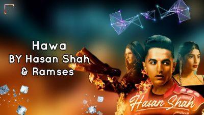 Hawa Lyrics – Hasan Shah