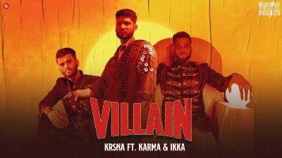 Villain Lyrics – KR$NA, Karma, IKKA