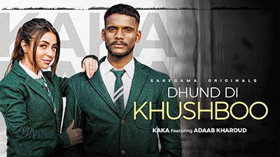 Dhund Di Khushboo Lyrics – Kaka | Adaab Kharoud
