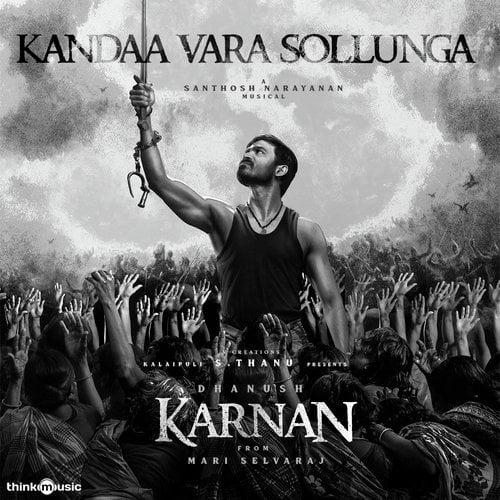 Kandaa Vara Sollunga lyrics Karnan
