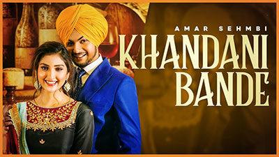 Khandani Bande Lyrics – Amar Sehmbi
