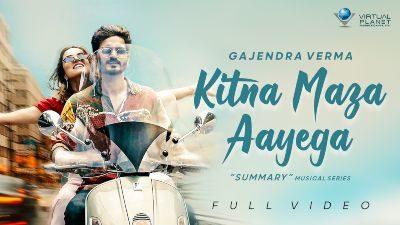 Kitna Maza Aayega Lyrics – Gajendra Verma