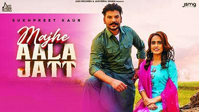 Majhe-Aala-Jatt-lyrics-Sukhpreet-Kaur