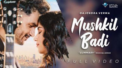 Mushkil Badi Lyrics – Gajendra Verma