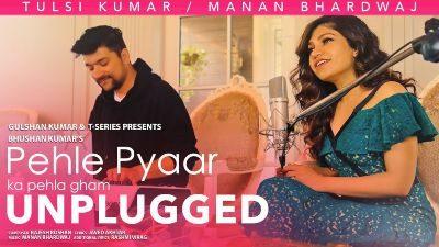 PEHLE PYAAR KA PEHLA GHAM LYRICS - Tulsi Kumar, Manan Bhardwaj 1
