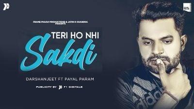 Teri Ho Nhi Sakdi Lyrics – Darshanjeet, Payal Param