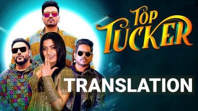 Top Tucker Lyrics Translation – Badshah | Uchana Amit