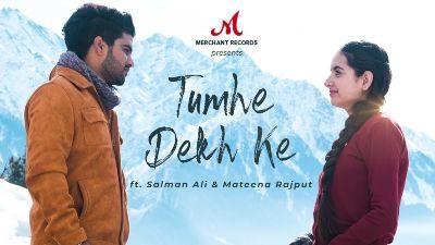 Tumhe Dekh Ke Lyrics –  Salman Ali