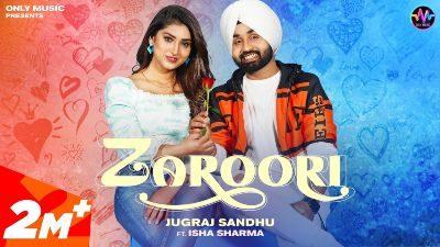 Zaroori Lyrics – Jugraj Sandhu, Isha Sharma