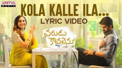 Kola Kalle Ilaa Lyrics – Varudu Kaavalenu (Movie) | Sid Sriram