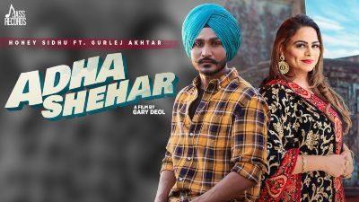 Adha Shehar Lyrics – Honey Sidhu, Gurlej Akhtar