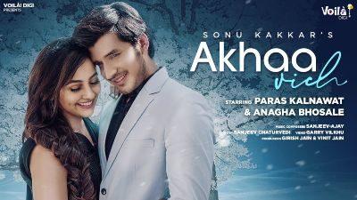 Akhaa Vich Lyrics – Sonu Kakkar