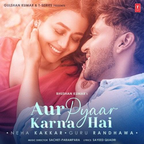 Aur Pyaar Karna Hai Neha Kakkar Guru Randhawa English lyrics