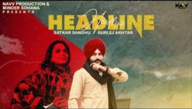 Headline Lyrics – Satkar Sandhu, Gurlez Akhtar