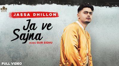 Ja Ve Sajjna Lyrics – Jassa Dhillon